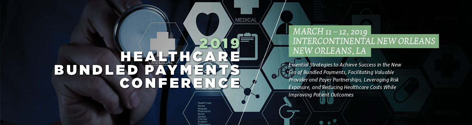 2019 Healthcare Bundled Payments Conference
