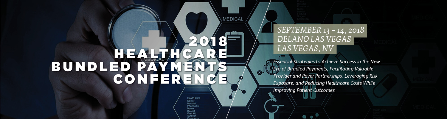 2018 Healthcare Bundled Payments Conference